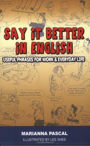 9780972530088: Say it Better in English: Useful Phrases for Work and Everyday Life