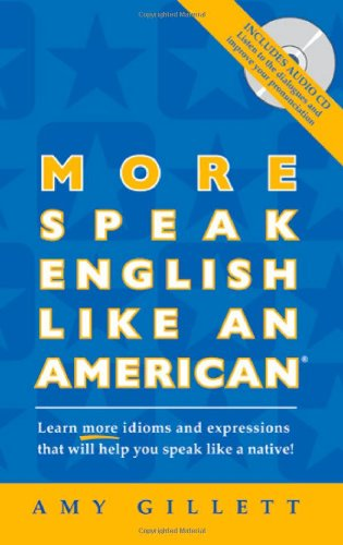 9780972530095: More Speak English Like an American: Learn More Idioms & Expressions That Will Help You Speak Like a Native!