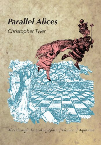 9780972533041: Parallel Alices: Alice through the Looking Glass of Eleanor of Aquitaine