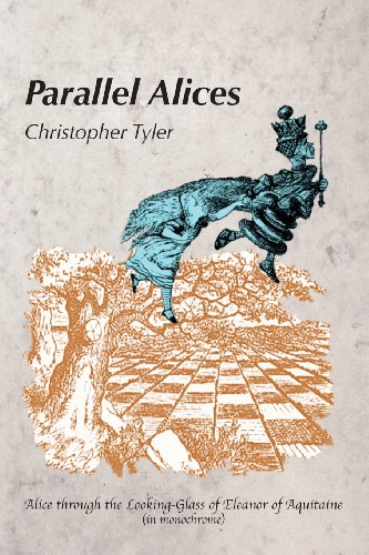 9780972533096: Parallel Alices: Alice through the Looking Glass of Eleanor of Aquitaine (in monochrome)