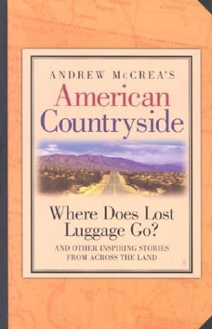 American Countryside, Where Does Lost Luggage Go? And Other Inspiring Stories From Across The Land