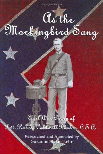 9780972535359: As the Mockingbird Sang: Civil War Diary of Pvt. Robert Caldwell Dunlap, C.S.A.