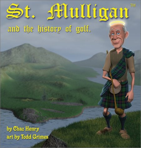 9780972535502: St. Mulligan and the History of Golf