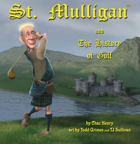 9780972535519: St. Mulligan and The History of Golf