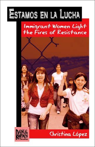 9780972540391: Estamos en la Lucha: Immigrant Women Light the Fires of Resistance