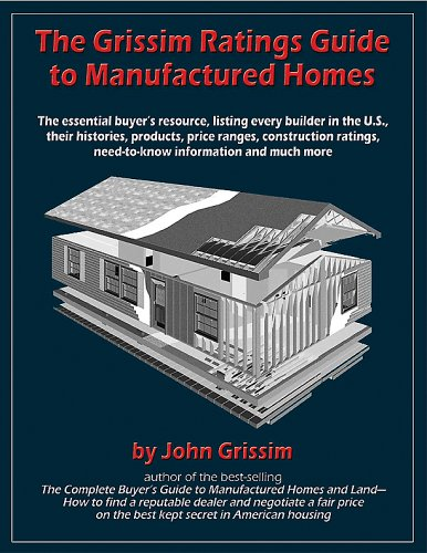 9780972543613: The Grissim Ratings Guide to Manufactured Homes: The Essential Buyer's Resource, Listing Every Builder in the U.S., Their Histories, Products, Price ... Need-to-Know Information and Much More