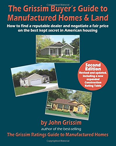 9780972543620: The Grissim Buyer's Guide to Manufactured Homes & Land: How to Find a Reputable Dealer and Negotiate a Fair Price on the Best Kept Secret in American Housing