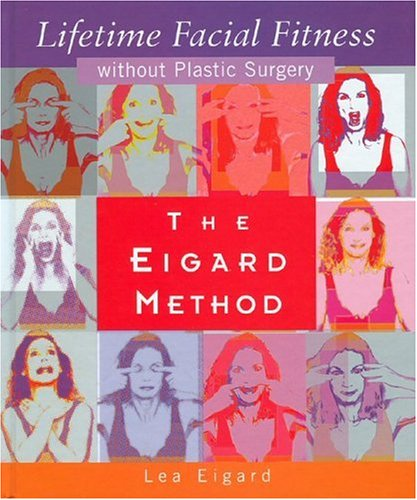 9780972544924: The Eigard Method Lifetime Facial Fitness Without Plastic Surgery