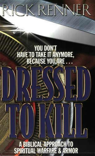 9780972545402: Dressed to Kill: A Biblical Approach to Spiritual Warfare and Armor