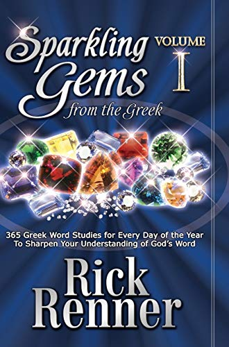 9780972545426: Sparkling Gems From The Greek: 365 Greek Word Studies For Every Day Of The Year To Sharpen Your Understanding Of God's Word