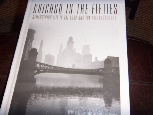 Chicago in the Fifties: Remembering Life in the Loop and the Neighborhoods
