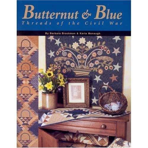 9780972545716: Butternut & Blue: Threads of the Civil War