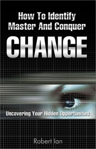 How to Identify Master and Conquer Change: Ian, Robert