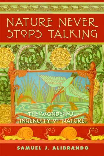 9780972548649: Nature Never Stops Talking: The Wonderful Ingenuity of Nature