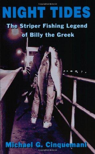 Night Tides The Striper Fishing Legend Of Billy the Greek: Cinquemani, Michael G.