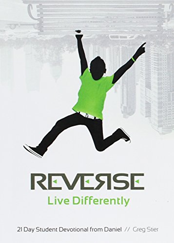 Reverse: Live Differently: 21 Day Student Devotional From Daniel: Greg Stier