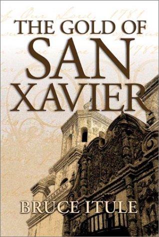 The Gold of San Xavier: Itule, Bruce