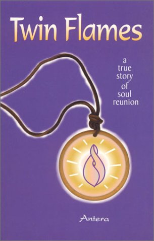 9780972552806: Twin Flames: A True Story of Soul Reunion