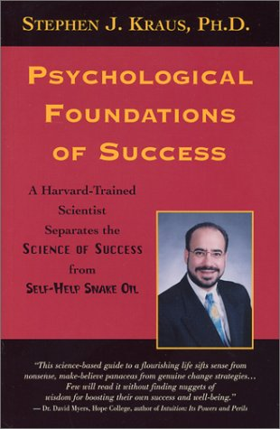 9780972554015: Psychological Foundations of Success: A Harvard-Trained Scientist Separates the Science of Success from Self-Help Snake Oil