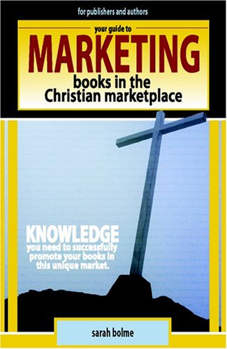 9780972554657: Your Guide to Marketing Books in the Christian Marketplace