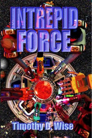 Intrepid Force: Timothy D. Wise