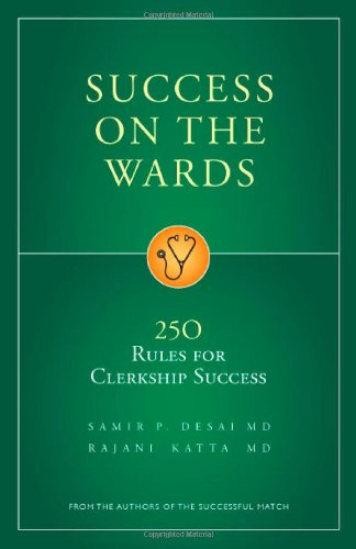 9780972556194: Success on the Wards: 250 Rules for Clerkship Success