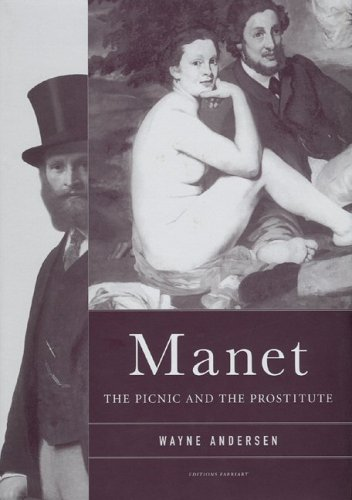 Manet The Picnic and the Prostitute: Andersen, Wayne