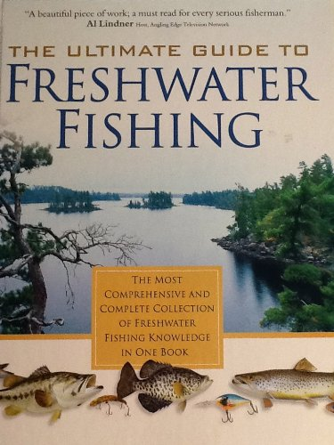 The Ultimate Guide to Freshwater Fishing (0972558004) by North American Fishing Club