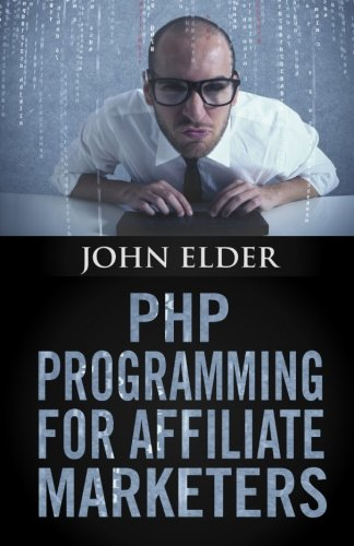 9780972560450: PHP Programming For Affiliate Marketers