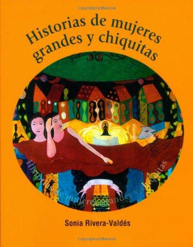 Historias de mujeres grandes y Chiquitas: Sonia Rivera-Valdes