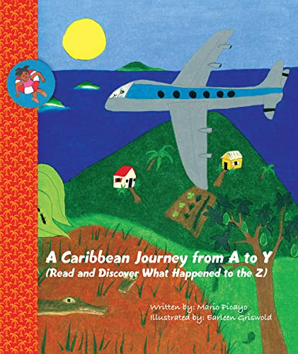 9780972561181: A Caribbean Journey from A to Y: Read and Discover What Happened to the Z