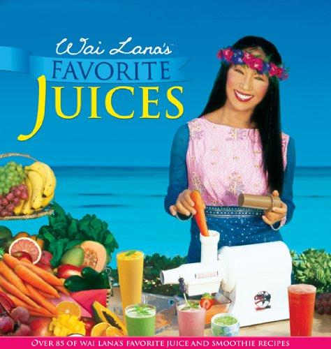 Wai Lana's Favorite Juices: Lana, Wai