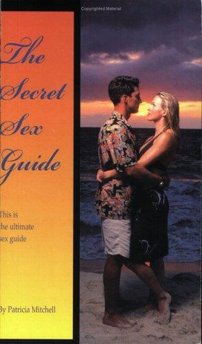 9780972562300: The Secret Sex Guide