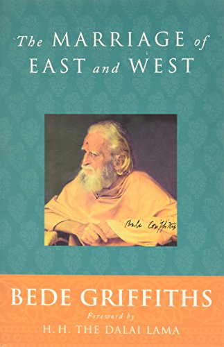 The Marriage of East and West (0972562710) by Griffiths, Bede; Lama XIV, Dalai