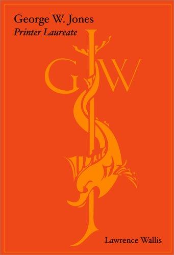 9780972563673: George W Jones Printer Laureat