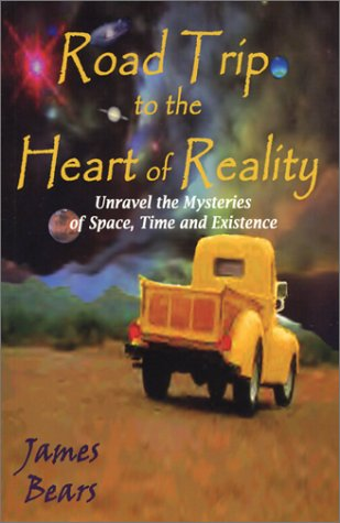 Road Trip to the Heart of Reality: Bears, James Alfred