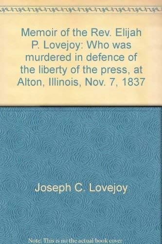 MEMOIR OF THE REV. ELIJAH P. LOVEJOY: LOVEJOY, JOSEPH