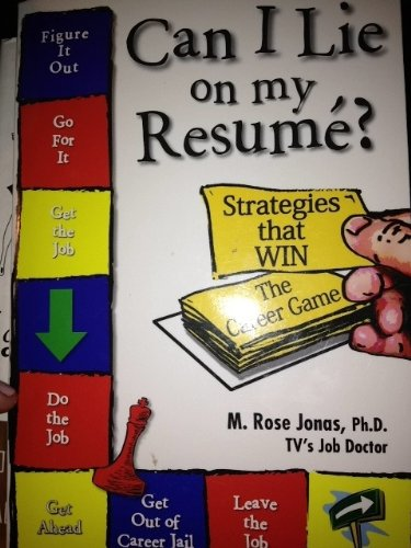 9780972567701: Can I Lie on My Resume? Strategies that Win the Career Game