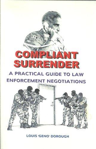 9780972573702: Compliant Surrender (A Practical Guide to Law Enforcement Negotiations)