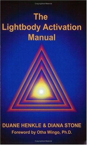 The Lightbody Activation Manual, Second Edition: Henkle, Duane, Stone, Diana