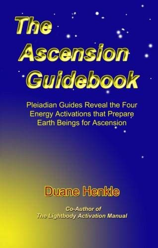 9780972574532: The Ascension Guidebook: Pleiadian Guides Reveal the Four Energy Activations that Prepare Earth Beings for Ascension in 2012