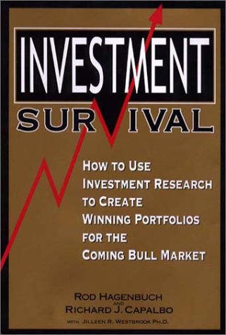 Investment Survival: How to Use Investment Research: Hagenbuch, Rod and