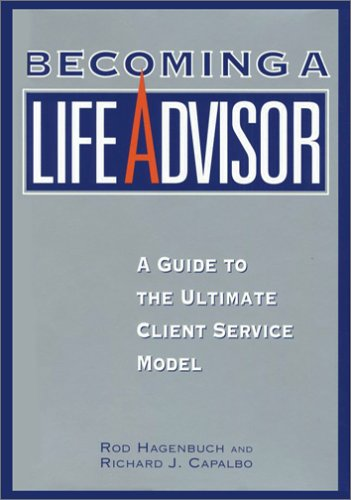 9780972576918: Becoming a Life Advisor: A Guide to the Ultimate Client Service Model
