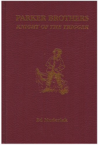 9780972577304: Parker Brothers: Knight of the Trigger