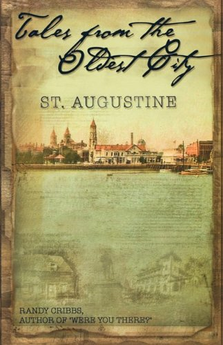 9780972579612: Tales from the Oldest City: ST. Augustine