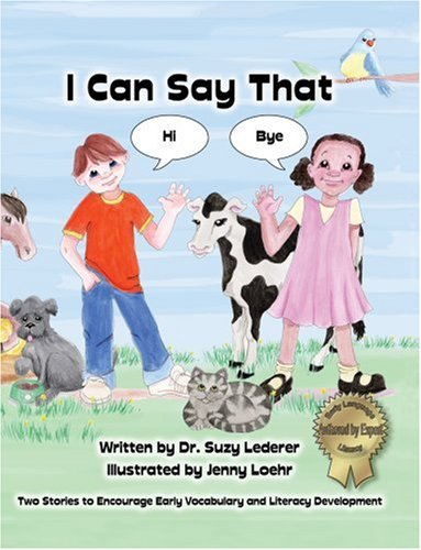 I Can Say That: Two Stories to Encourage Early Vocabulary And Literacy Development: Lederer, Susan ...