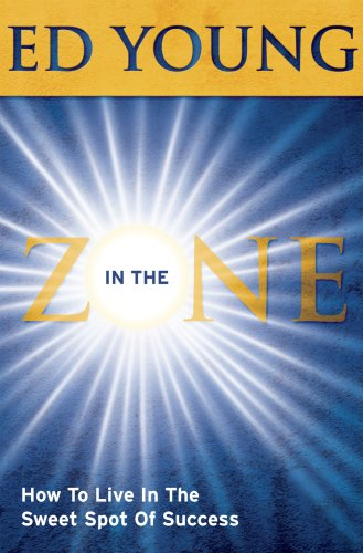 9780972581387: In the Zone: How to Live in the Sweet Spot of Success