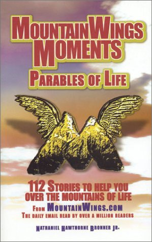 Mountainwings Moments: Parables of Life 112 Stories to Help You over the Mountains of Life: Bronner...