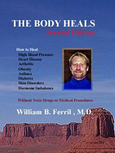 9780972582537: The Body Heals, 2nd Edition