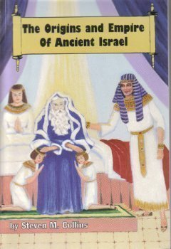 9780972584906: The Origins and Empire of Ancient Israel (The Lost Tribes of Israel)